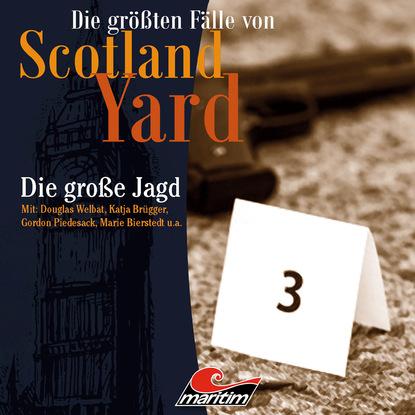Paul Burghardt Die größten Fälle von Scotland Yard, Folge 29: Die große Jagd andreas masuth die größten fälle von scotland yard folge 14 abendlicher rosengarten