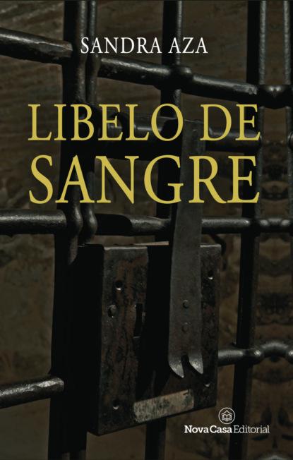 Sandra Aza Libelo de sangre peter de vries la sangre del cordero