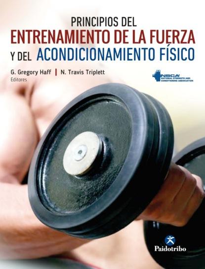 G. Gregory Haff Principios del entrenamiento de la fuerza y del acondicionamiento físico NSCA (Color) marcelo corti diez principios para ciudades que funcionen