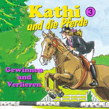 Mik Berger Kathi und die Pferde, Folge 3: Gewinnen und Verlieren недорого