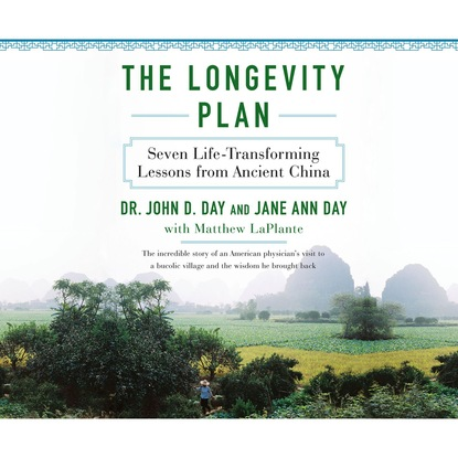 Dr. John Day The Longevity Plan - Seven Life-Transforming Lessons from Ancient China (Unabridged) lessons from jessica