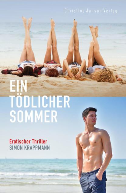 Simon Krappmann Ein tödlicher Sommer: Erotischer Thriller nikola huppertz ich und nikita und der adopteur