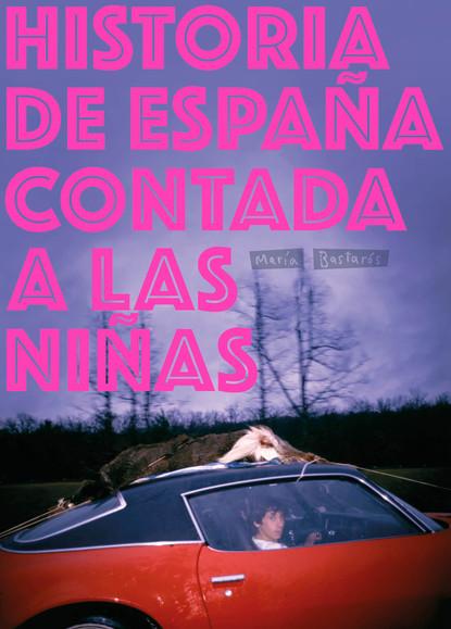 Фото - María Bastarós Hernández Historia de España contada a las niñas maría teresa uriarte castañeda historia y arte de la baja california