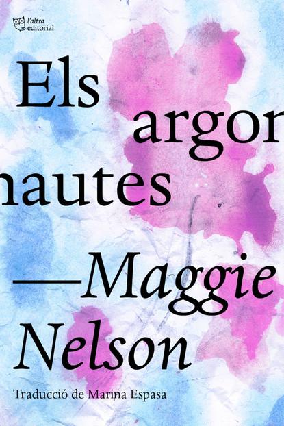 Мэгги Нельсон Els argonautes guido boggiani i caduvei mbaya o guaycuru viaggi d un artista nell america meridionale
