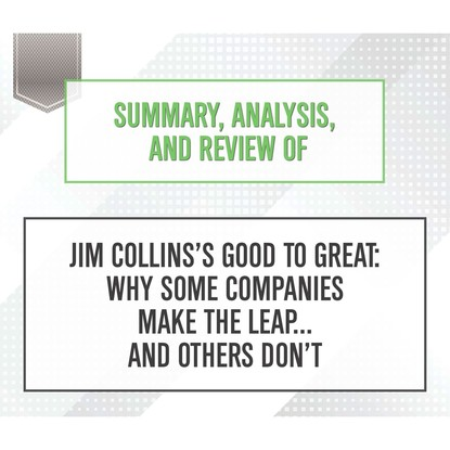 Фото - Start Publishing Notes Summary, Analysis, and Review of Jim Collins's Good to Great: Why Some Companies Make the Leap... and Others Don't (Unabridged) leap of space