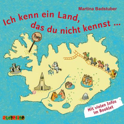 Martina Badstuber Ich kenn ein Land, das du nicht kennst (Ungekürzt) becky smethurst das kleine buch vom großen knall und was im universum seitdem geschah ungekürzt