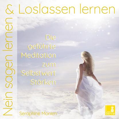 Seraphine Monien Nein sagen lernen & Loslassen lernen - Die geführte Meditation zum Selbstwert-Stärken jürgen wude hypnose lernen