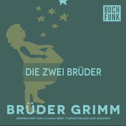 Brüder Grimm Die zwei Brüder недорого