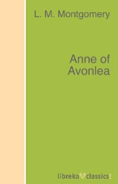 L. M. Montgomery Anne of Avonlea l m gottschalk capricho espanol