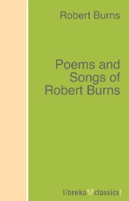 Robert Burns Poems and Songs of Robert Burns t v reed robert cantwell and the literary left