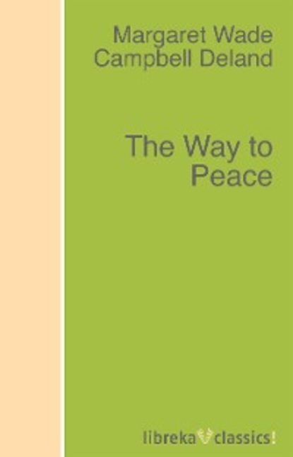 Margaret Wade Campbell Deland The Way to Peace the path to power margaret thatcher