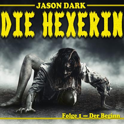 Jason Dark Der Beginn - Die Hexerin, Folge 1 jason dark der beginn die hexerin folge 1