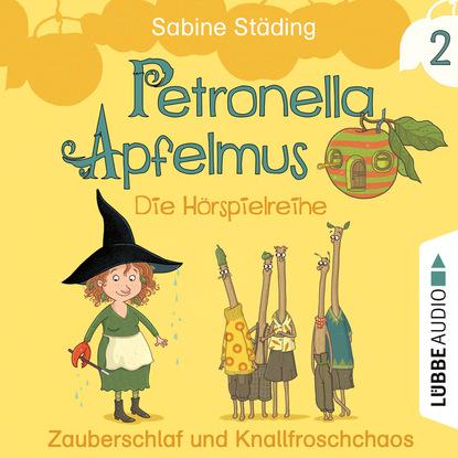 Sabine Städing Petronella Apfelmus - Die Hörspielreihe, Teil 2: Zauberschlaf und Knallfroschchaos sabine städing petronella apfelmus teil 7 hexenschnupfen fürchten sich heckenschrate der größte wichtel der welt