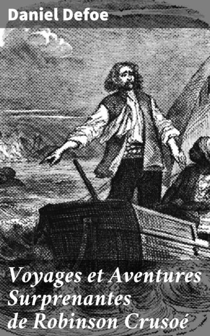 Voyages et Aventures Surprenantes de Robinson Cruso?