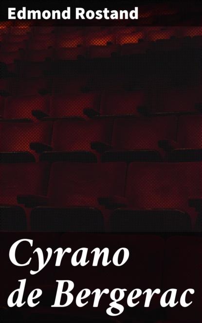 Edmond Rostand Cyrano de Bergerac edmond rostand cyrano de bergerac
