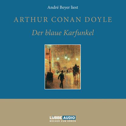 Sir Arthur Conan Doyle Der blaue Karfunkel sir arthur conan doyle der parasit gekürzt