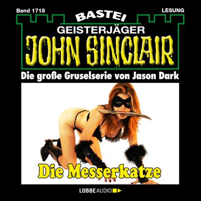 Jason Dark John Sinclair, Band 1718: Die Messerkatze jason dark john sinclair band 1701 templer mirakel