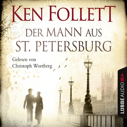 Кен Фоллетт Der Mann aus St. Petersburg follett k the man from st petersburg
