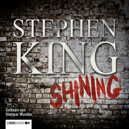 Stephen King Shining (Ungekürzt) king stephen the shining