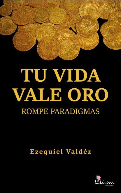 Ezequiel Cesar Valdez Tu vida vale oro stephen goldin no hagas soñar a tu maestro