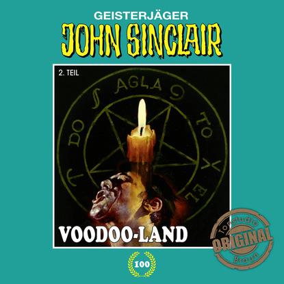Jason Dark John Sinclair, Tonstudio Braun, Folge 100: Voodoo-Land. Teil 2 von 2 jason dark john sinclair tonstudio braun folge 37 die hexeninsel teil 2 von 2
