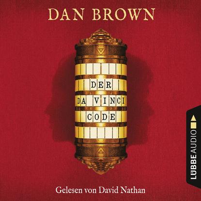 Дэн Браун Der Da Vinci Code (Gekürzt) luca novelli leonardo da vinci der zeichner der zukunft