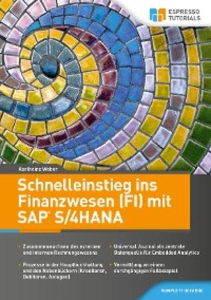 Фото - Karlheinz Weber Schnelleinstieg ins Finanzwesen (FI) mit SAP S/4HANA carmen serpe schnelleinstieg in sap business one finanzwesen