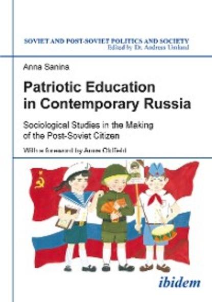 Anna Sanina Patriotic Education in Contemporary Russia primary education in hills of arunachal pradesh