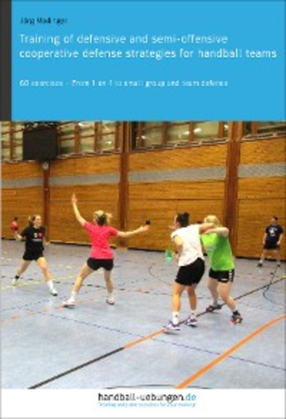 Фото - Jörg Madinger Training of defensive and semi-offensive cooperative defense strategies for handball teams fareed zakaria in defense of a liberal education
