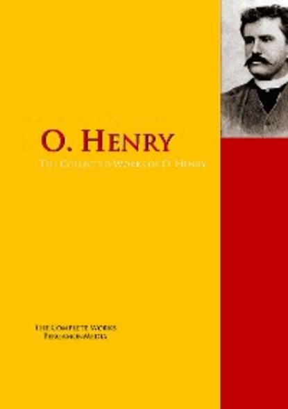 O Henry The Collected Works of O. Henry henry o collected short stories xiii the moment of victory no story he also serves