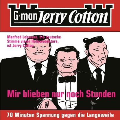 Jerry Cotton Jerry Cotton, Folge 2: Mir blieben nur noch Stunden jerry cotton jerry cotton folge 5 die letzte fahrt im jaguar