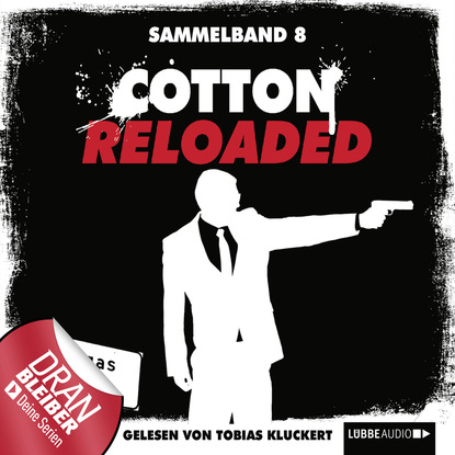 Фото - Peter Mennigen Cotton Reloaded, Sammelband 8: Folgen 22-24 linda budinger jerry cotton cotton reloaded sammelband 5 folgen 13 15