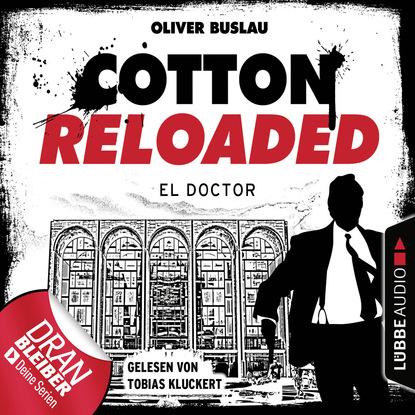 Фото - Oliver Buslau Cotton Reloaded, Folge 46: El Doctor alfred bekker cotton reloaded folge 48 mister hangman
