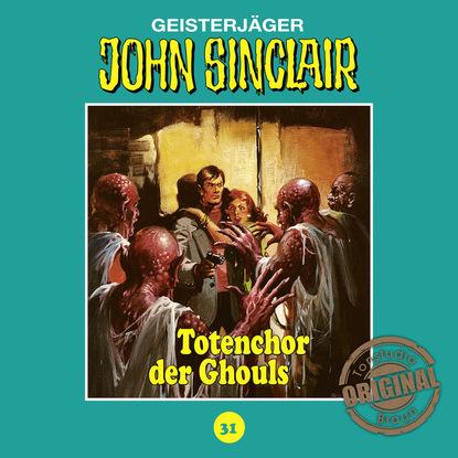 Jason Dark John Sinclair, Tonstudio Braun, Folge 31: Totenchor der Ghouls jason dark john sinclair tonstudio braun folge 23 der leichenbrunnen