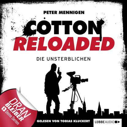Peter Mennigen Jerry Cotton - Cotton Reloaded, Folge 23: Die Unsterblichen peter mennigen jerry cotton cotton reloaded folge 15 tödliche bescherung
