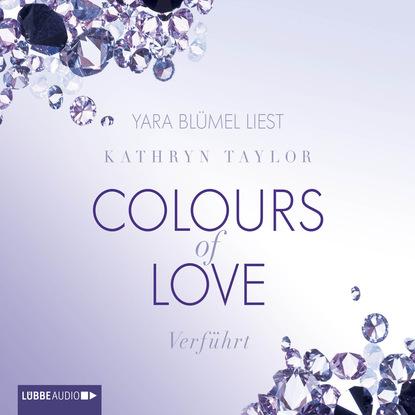 Kathryn Taylor Verführt - Colours of Love 4 недорого