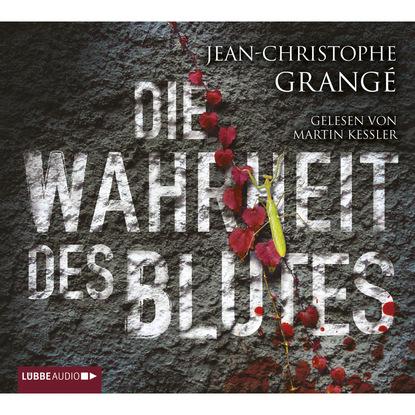 Фото - Jean-Christophe Grangé Die Wahrheit des Blutes jean christophe grangé der steinerne kreis