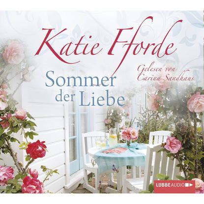 Фото - Katie Fforde Sommer der Liebe zsolt majsai fiona liebe