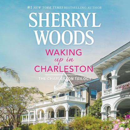 Sherryl Woods Waking Up in Charleston - Charleston Trilogy, Book 3 (Unabridged) amanda boone s peters three