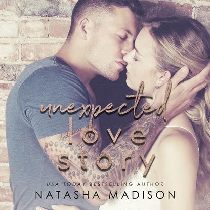 Natasha Madison Unexpected Love Story - Love Series, Book 2 (Unabridged) nina bocci meet me on love lane hopeless romantics book 2 unabridged
