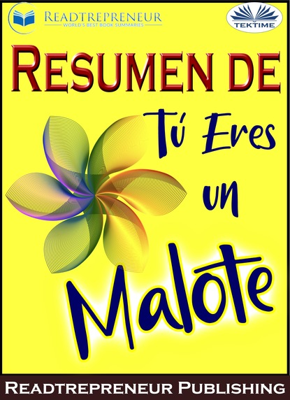 Readtrepreneur Publishing Resumen De Tú Eres Un Malote readtrepreneur publishing resumen de una historia del mundo a través de 6 tragos