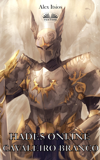 Alex Itsios Hades Online: Cavaleiro Branco (Cavaleiro Do Fogo Livro 2) недорого