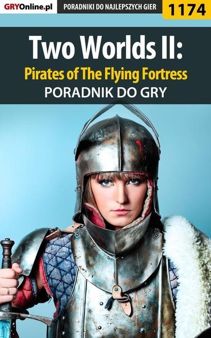 Piotr Deja «Ziuziek» Two Worlds II: Pirates of The Flying Fortress недорого