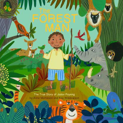 Anne Matherson The Forest Man - The True Story of Jadav Payeng (Unabridged) daniyar z baidaralin mulan the true story