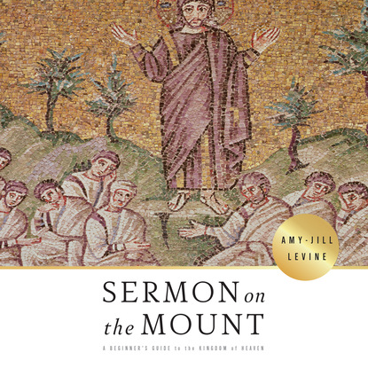 Amy-Jill Levine Sermon on the Mount - A Beginner's Guide to the Kingdom of Heaven (Unabridged) недорого