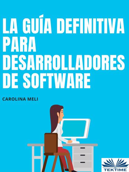 Carolina Meli La Guía Definitiva Para Desarrolladores De Software недорого