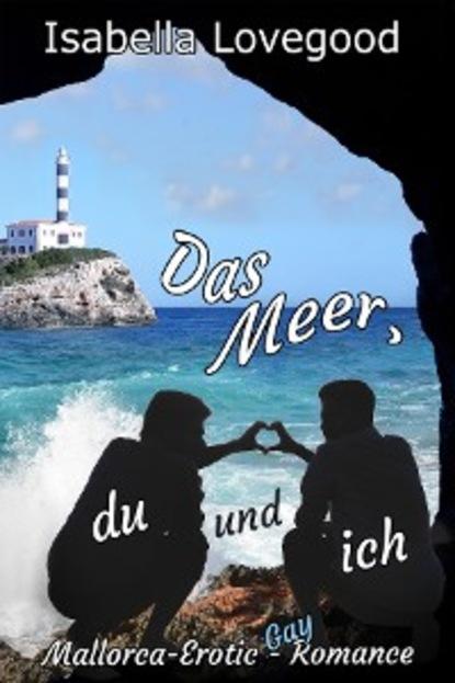 Фото - Isabella Lovegood Das Meer, du und ich megan parker time of lust band 1 teil 1 gefährliche liebe roman