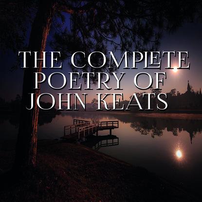 John Keats The Complete Poetry of John Keats john keats ode on a grecian urn