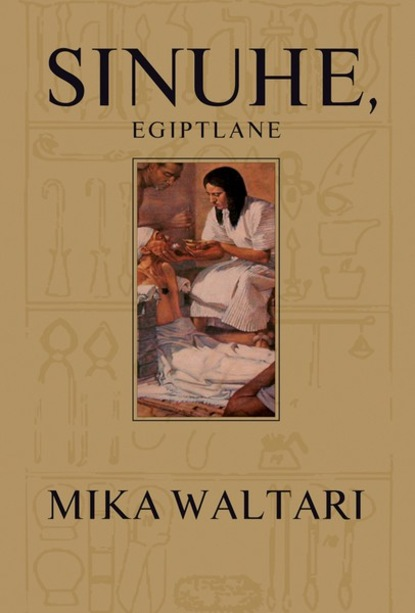 Mika Waltari Sinuhe, egiptlane