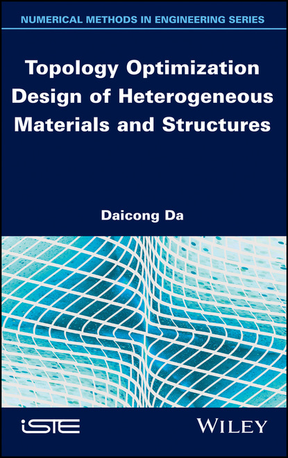 Daicong Da Topology Optimization Design of Heterogeneous Materials and Structures hojjat adeli cost optimization of structures